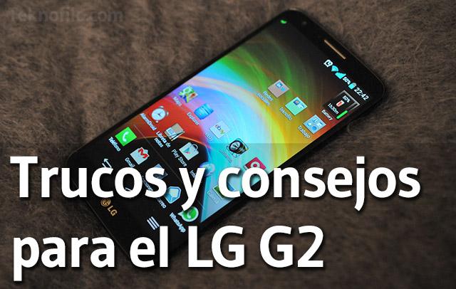 Trucos y consejos para el LG G2