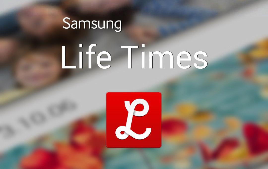 Samsung Life Times